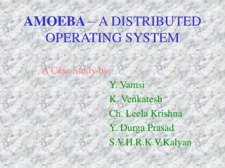 AMOEBA  – A DISTRIBUTED OPERATING SYSTEM