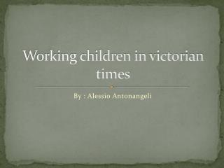 Working children in victorian times