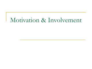 Motivation & Involvement