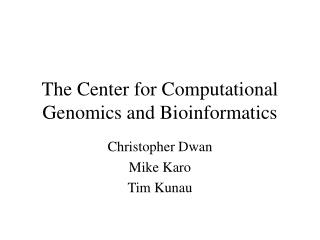 The Center for Computational Genomics and Bioinformatics
