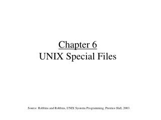Chapter 6 UNIX Special Files