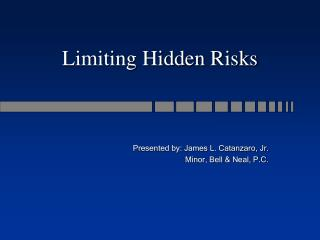 Limiting Hidden Risks