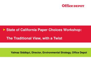 State of California Paper Choices Workshop: The Traditional View, with a Twist