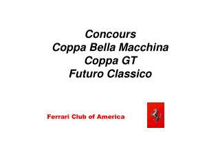Concours Coppa Bella Macchina Coppa GT Futuro Classico