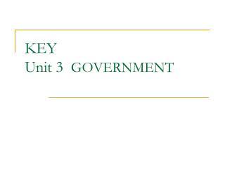 KEY Unit 3   GOVERNMENT