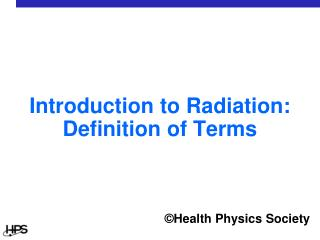 Introduction to Radiation: Definition of Terms