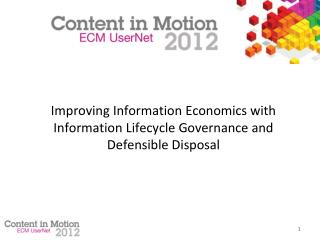 Improving Information Economics with Information Lifecycle Governance and  Defensible Disposal