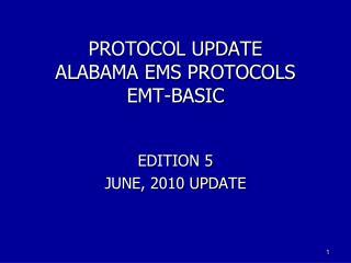 PROTOCOL UPDATE ALABAMA EMS PROTOCOLS EMT-BASIC
