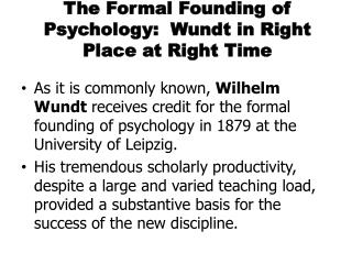 The Formal Founding of Psychology:  Wundt in Right Place at Right Time