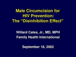 "Male Circumcision for  HIV Prevention:   The ""Disinhibition Effect"""