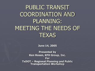 PUBLIC TRANSIT COORDINATION AND PLANNING: MEETING THE NEEDS OF TEXAS