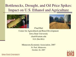 Bottlenecks, Drought, and Oil Price Spikes: Impact on U.S. Ethanol and Agriculture
