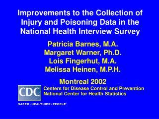 Patricia Barnes, M.A. Margaret Warner, Ph.D. Lois Fingerhut, M.A. Melissa Heinen, M.P.H.