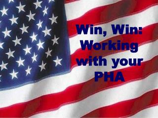 Win, Win: Working with your PHA