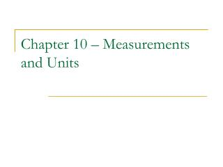 Chapter 10 – Measurements and Units