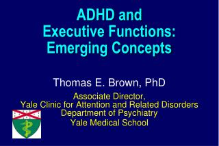 ADHD and  Executive Functions:  Emerging Concepts
