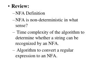 Review: NFA Definition NFA is non-deterministic in what sense?