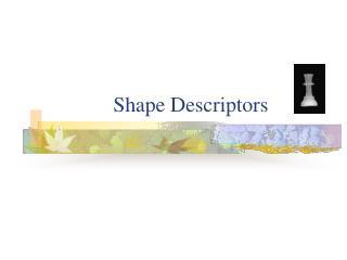Shape Descriptors