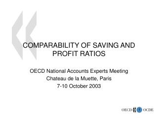 COMPARABILITY OF SAVING AND PROFIT RATIOS