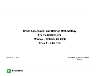 Credit Assessment and Ratings Methodology For the MBS Sector Monday – October 20, 2008