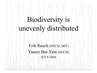 Biodiversity is unevenly distributed