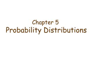 Chapter 5 Probability Distributions