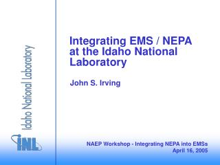 Integrating EMS / NEPA at the Idaho National Laboratory