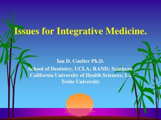Issues for Integrative Medicine.