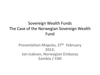 Sovereign Wealth Funds   The  Case  of  the Norwegian  Sovereign Wealth Fund