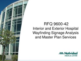 RFQ 9600-42 Interior and Exterior Hospital  Wayfinding  Signage Analysis and Master Plan Services