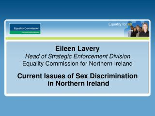Eileen Lavery Head of Strategic Enforcement Division Equality Commission for Northern Ireland