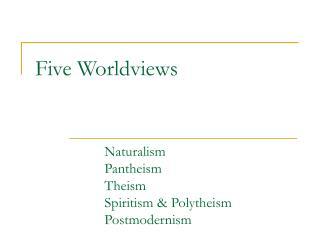 Five Worldviews
