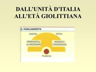 DALL'UNITÀ D'ITALIA  ALL'ETÀ GIOLITTIANA