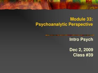 Module 33: Psychoanalytic Perspective