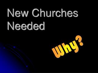 New Churches Needed
