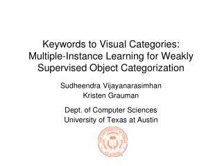 Sudheendra Vijayanarasimhan Kristen Grauman Dept. of Computer Sciences