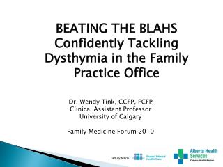 BEATING THE BLAHS Confidently Tackling Dysthymia in the Family Practice Office