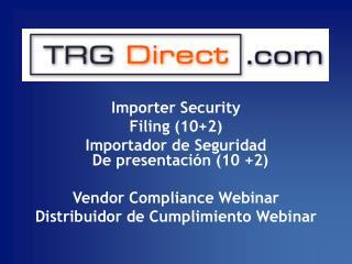 Importer Security  Filing (10+2) Importador de Seguridad  De presentación (10 +2)