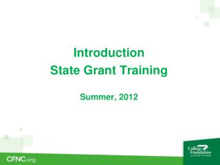 Introduction State Grant Training Summer, 2012