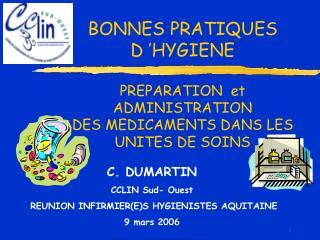 C. DUMARTIN CCLIN Sud- Ouest  REUNION INFIRMIER(E)S HYGIENISTES AQUITAINE  9 mars 2006