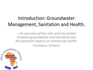 Introduction: Groundwater Management, Sanitation and Health.