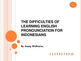 THE  DIFFICULTIES OF LEARNING ENGLISH PRONOUNCIATION FOR INDONESIANS