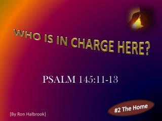 PSALM 145:11-13