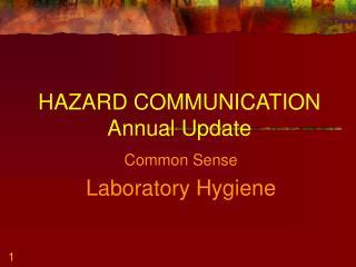 HAZARD COMMUNICATION Annual Update
