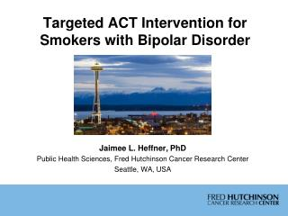 Targeted ACT Intervention for  Smokers with Bipolar Disorder