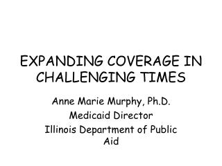 EXPANDING COVERAGE IN CHALLENGING TIMES