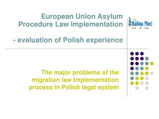 European Union Asylum Procedure Law Implementation    - evaluation of  P olish experience