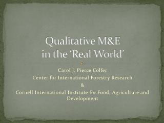 Qualitative M&E  in the 'Real World'
