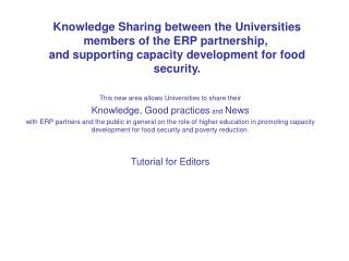 This new area allows Universities to share their  Knowledge, Good practices  and  News