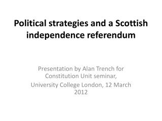 Political strategies and a Scottish independence referendum